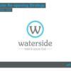 WATERSIDE'S RE-OPENING STRATEGY